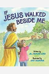 If Jesus Walked Beside Me Kindle Edition