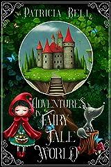 Adventures in Fairytale World Kindle Edition
