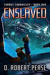 Enslaved (Exodus Chronicles Book 1) Kindle Edition
