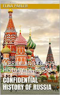 UNTOLD HISTORY OF RUSSIA: A BRIEF AND CONCISE HISTORY OF RUSSIA (English Edition)
