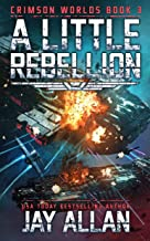 A Little Rebellion (Crimson Worlds Book 3)