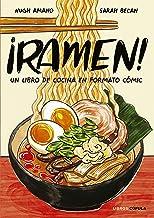 ¡Ramen!: Un libro de cocina en formato cómic