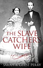 The Slave Catcher's Wife (English Edition)