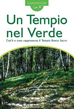 Un Tempio nel Verde: Cos'è e cosa rappresenta il Tempio Bosco Sacro