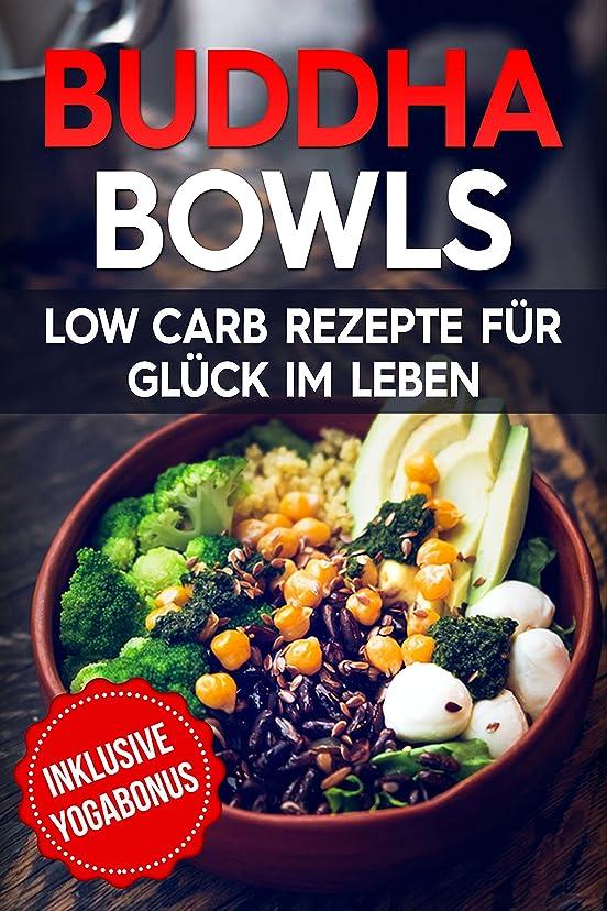 控える国民冷ややかなBuddha Bowls: Low Carb Rezepte für mehr Glück im Leben (German Edition)
