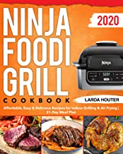 Ninja Foodi Grill Cookbook #2020: Affordable, Easy & Delicious Recipes for Indoor Grilling & Air Frying   21-Day Meal Plan