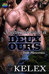 S'abandonner à deux ours (Bear Mountain en français t. 8) Format Kindle