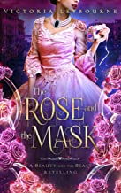 The Rose and the Mask: A Beauty and the Beast Retelling (Fairytale Masquerades Book 1) (English Edition)