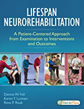 Lifespan Neurorehabilitation: A Patient-Centered Approach from Examination to Interventions and Outcomes
