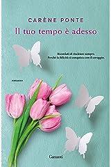 Il tuo tempo è adesso (Italian Edition) Format Kindle