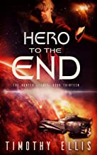 Hero to the End (The Hunter Legacy Book 13)