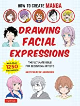 How to Create Manga: Drawing Facial Expressions: The Ultimate Bible for Beginning Artists, with over 1,250 Illustrations