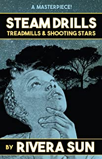 Steam Drills, Treadmills, and Shooting Stars -a story of our times-