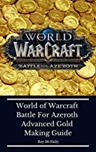World of Warcraft Battle For Azeroth Advanced Gold Making Guide: How to make millions in gold and pay your subscription
