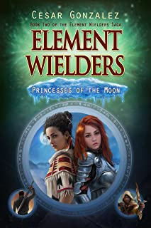 Element Wielders: Princesses of the Moon