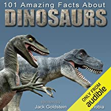 101 Amazing Facts about Dinosaurs: ...and Other Prehistoric Creatures
