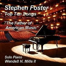 Stephen Foster - Top Ten Songs