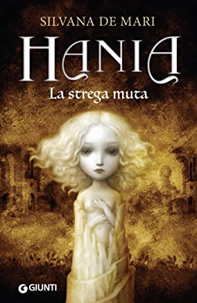 Hania. La strega muta (La trilogia di Hania Vol. 2)