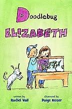 Doodlebug Elizabeth (A Is for Elizabeth Book 4)