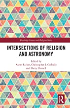 Intersections of Religion and Astronomy (Routledge Science and Religion Series)