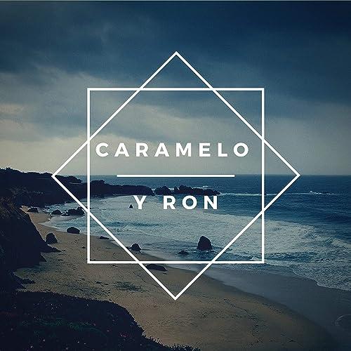Caramelo y Ron de Harold Rojas 1 en Amazon Music - Amazon.es