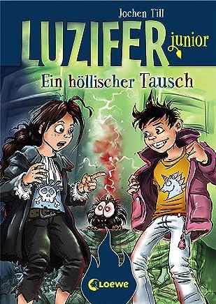 Luzifer junior Ein höllischer Tausch by Jochen Till,Raimund Frey