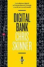 Digital Bank: La rivoluzione digitale nel sistema bancario: strategie e casi di successo nel mondo (Italian Edition)