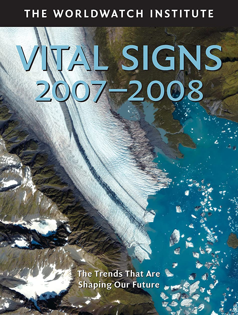 海うんざり条約Vital Signs 2007-2008: The Trends That Are Shaping Our Future (English Edition)