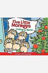 Five Little Monkeys Looking for Santa (A Five Little Monkeys Story) Kindle Edition