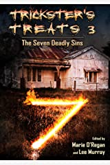 Trickster's Treats #3: The Seven Deadly Sins Edition (Things in the Well - Anthologies) Kindle Edition