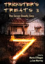 Trickster's Treats #3: The Seven Deadly Sins Edition (Things in the Well - Anthologies)
