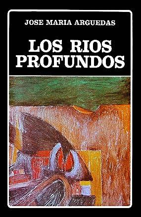 Los ríos profundos y cuentos selectos: José María Arguedas (Spanish Edition)