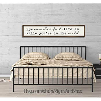 Amazon Com Judy554bart How Wonderful Life Is While You Re In The World Farmhouse Style Wood Framed Sign Above The Bed Master Bedroom Large Wood Sign Everything Else