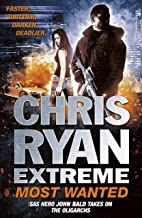 Chris Ryan Extreme: Most Wanted: Disavowed; Desperate; Deadly (Extreme series Book 3)