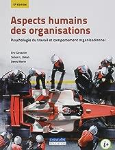 Aspects humains des organisations : Psychologie du travail et comportement organisationnel
