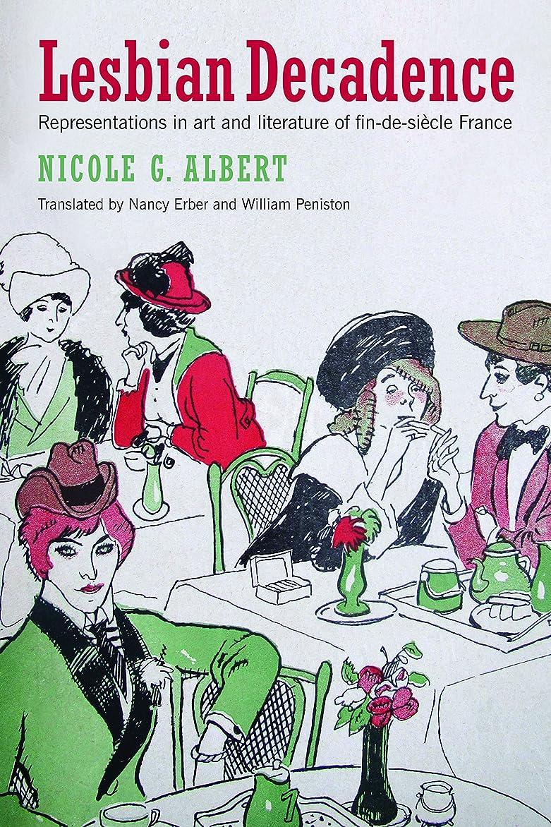 どこにもピアニストフレキシブルLesbian Decadence: Representations in Art and Literature of Fin-de-Siècle France (English Edition)