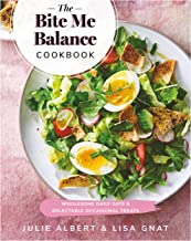 The Bite Me Balance Cookbook: Wholesome Daily Eats & Delectable Occasional Treats (English Edition)