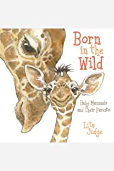 BORN IN THE WILD: Baby Animals and Their Parents Board book