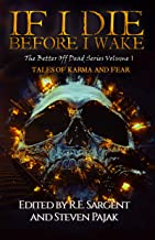 If I Die Before I Wake: Tales of Karma and Fear (The Better Off Dead Series Book 1)
