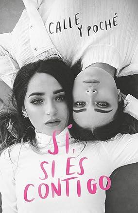 Sí, si es contigo / Yes, If It's With You (Spanish Edition)