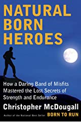 Natural Born Heroes: Mastering the Lost Secrets of Strength and Endurance Kindle Edition