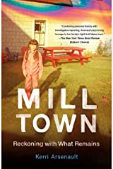 Mill Town: Reckoning with What Remains Kindle Edition
