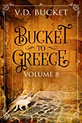 Bucket To Greece Volume 8: A Comical Living Abroad Adventure Kindle Edition