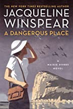 A Dangerous Place: A Maisie Dobbs Novel (Maisie Dobbs Mysteries Series Book 11)
