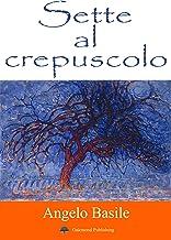 Sette al crepuscolo: Racconti notturni (Italian Edition)