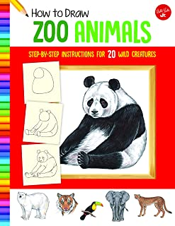 How to Draw Zoo Animals: Step-by-step instructions for 20 wild creatures (Learn to Draw)