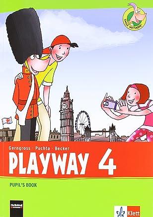 Playway 4 Ab Klasse 3 Pupils Book Klasse 4 Playway Für den Beginn ab Klasse 3 Ausgabe ab 2013 by Günter Gerngross,Herbert Puchta,Carmen Becker
