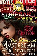 My Depraved Amsterdam TGirl Adventure (Ladyboy Erotic Vacations Series Book 4) Kindle Edition