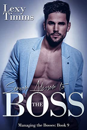 9ec2cd02e1 Senior Advisor to the Boss  Billionaire Obsession Dark Romance (Managing  the Bosses Series Book