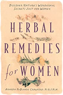 Herbal Remedies for Women: Discover Nature's Wonderful Secrets Just for Women